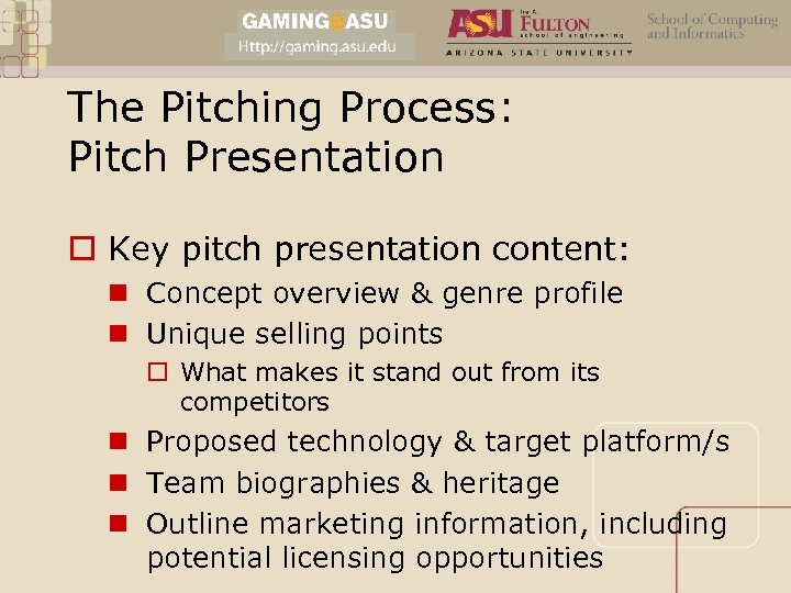 The Pitching Process: Pitch Presentation o Key pitch presentation content: n Concept overview &