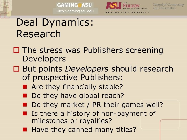 Deal Dynamics: Research o The stress was Publishers screening Developers o But points Developers
