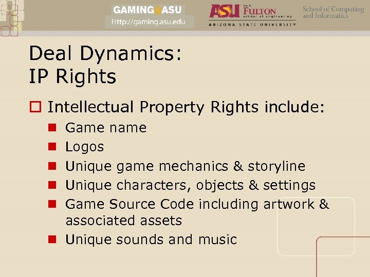 Deal Dynamics: IP Rights o Intellectual Property Rights include: Game name Logos Unique game