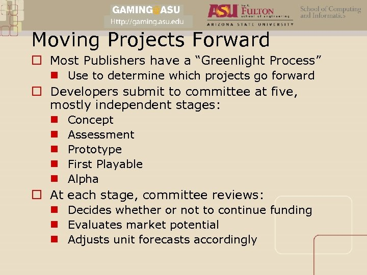"Moving Projects Forward o Most Publishers have a ""Greenlight Process"" n Use to determine"