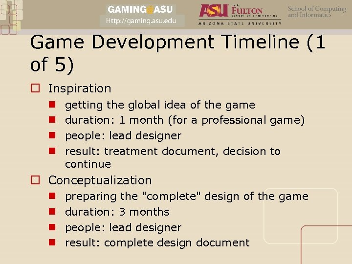 Game Development Timeline (1 of 5) o Inspiration n n getting the global idea