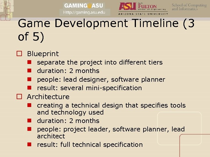 Game Development Timeline (3 of 5) o Blueprint n n separate the project into
