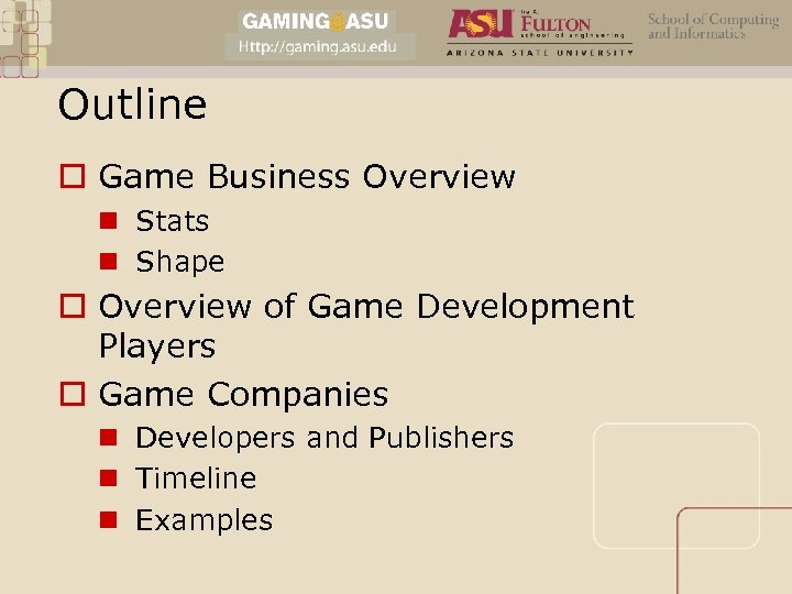 Outline o Game Business Overview n Stats n Shape o Overview of Game Development