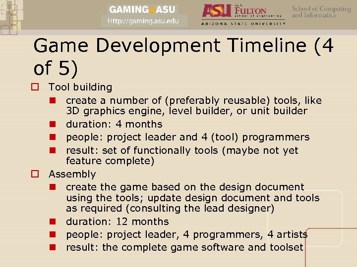 Game Development Timeline (4 of 5) o Tool building n create a number of