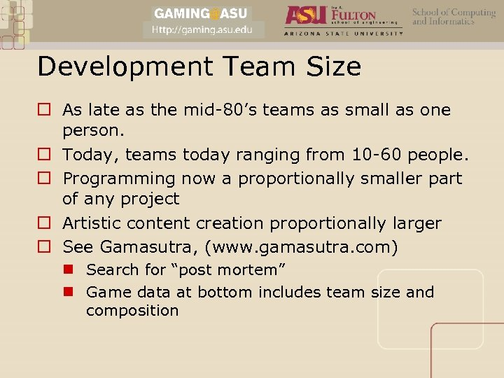 Development Team Size o As late as the mid-80's teams as small as one