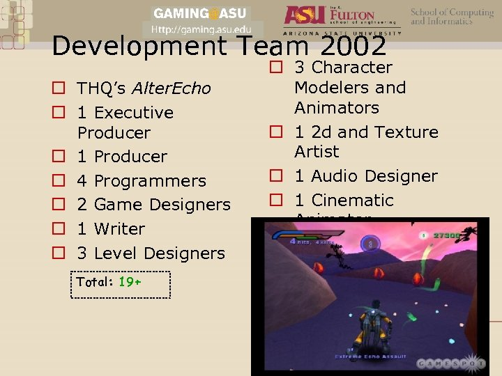 Development Team 2002 o THQ's Alter. Echo o 1 Executive Producer o 1 Producer
