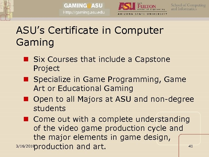 ASU's Certificate in Computer Gaming n Six Courses that include a Capstone Project n