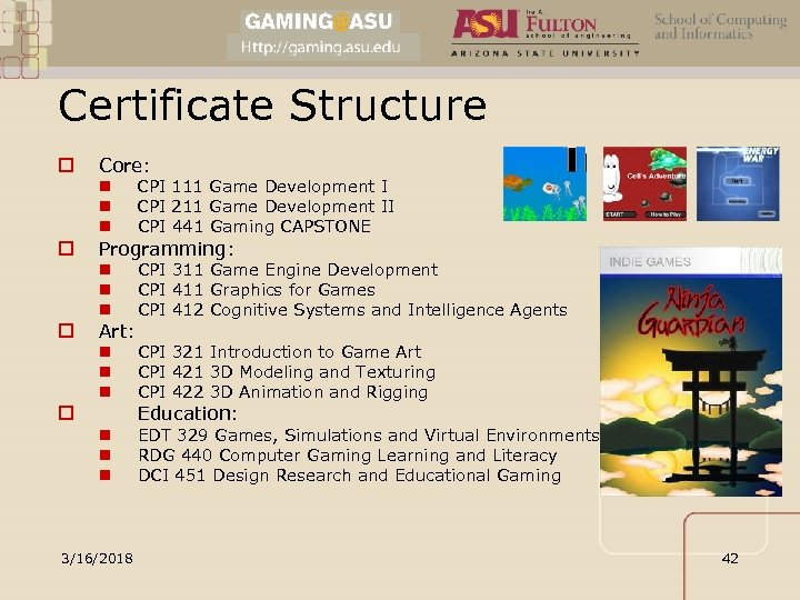 Certificate Structure o Core: n n n CPI 321 Introduction to Game Art CPI