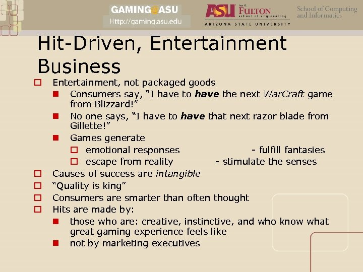 "Hit-Driven, Entertainment Business o o o Entertainment, not packaged goods n Consumers say, ""I"