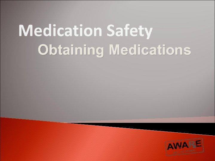 Obtaining Medications