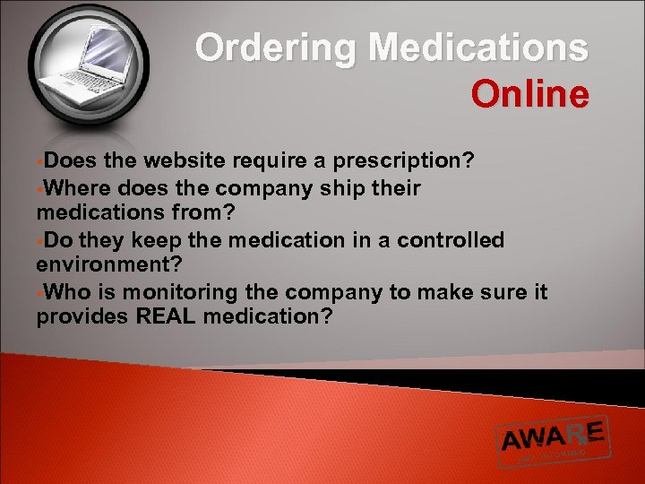 Ordering Medications Online §Does the website require a prescription? §Where does the company ship