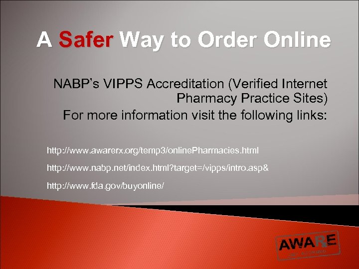 A Safer Way to Order Online NABP's VIPPS Accreditation (Verified Internet Pharmacy Practice Sites)