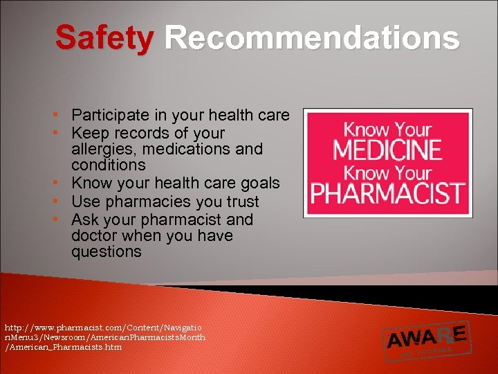 Safety Recommendations • Participate in your health care • Keep records of your allergies,