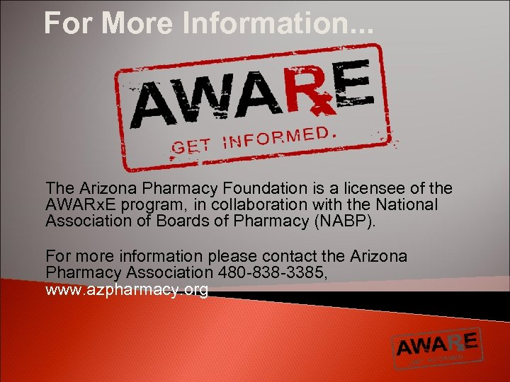 For More Information. . . The Arizona Pharmacy Foundation is a licensee of the