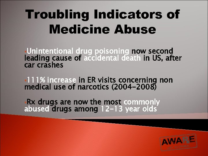 Troubling Indicators of Medicine Abuse §Unintentional drug poisoning now second leading cause of accidental