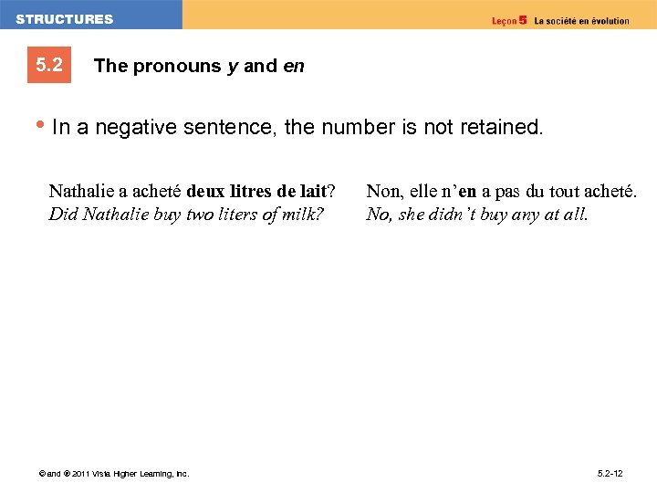 5. 2 The pronouns y and en • In a negative sentence, the number