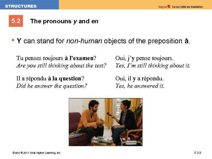 5. 2 The pronouns y and en • Y can stand for non-human objects