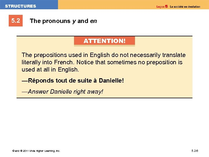 5. 2 The pronouns y and en ATTENTION! The prepositions used in English do