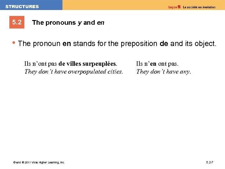 5. 2 The pronouns y and en • The pronoun en stands for the