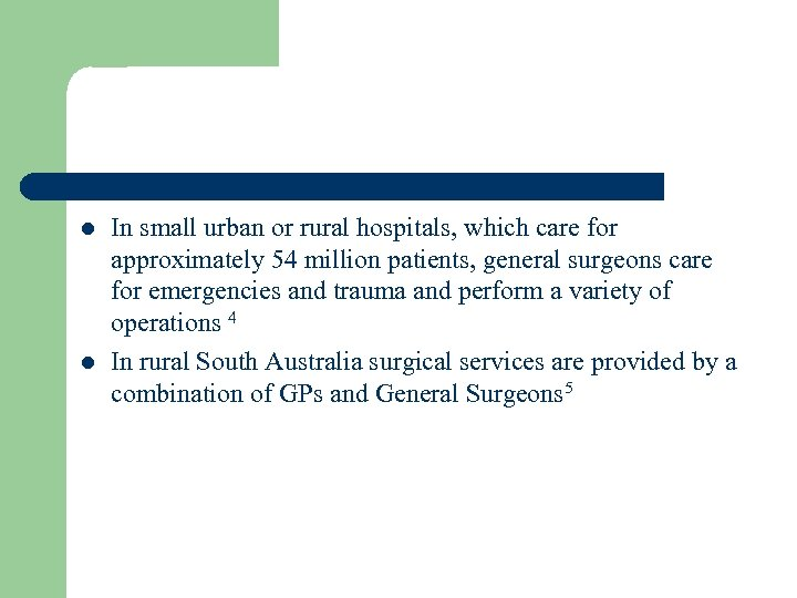 l l In small urban or rural hospitals, which care for approximately 54 million