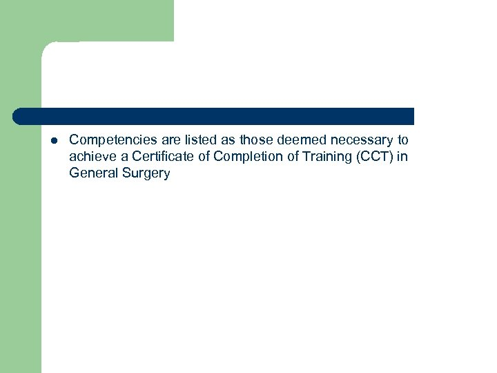 l Competencies are listed as those deemed necessary to achieve a Certificate of Completion