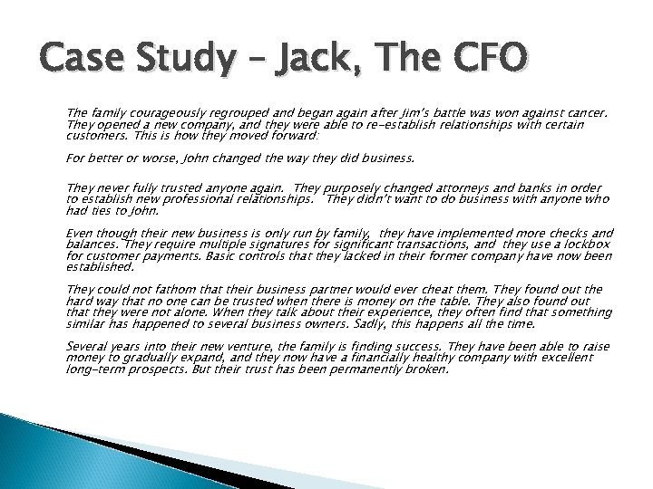 Case Study – Jack, The CFO The family courageously regrouped and began again after
