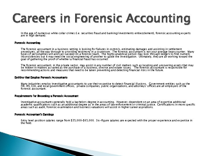 Careers in Forensic Accounting In the age of numerous white collar crimes (i. e.