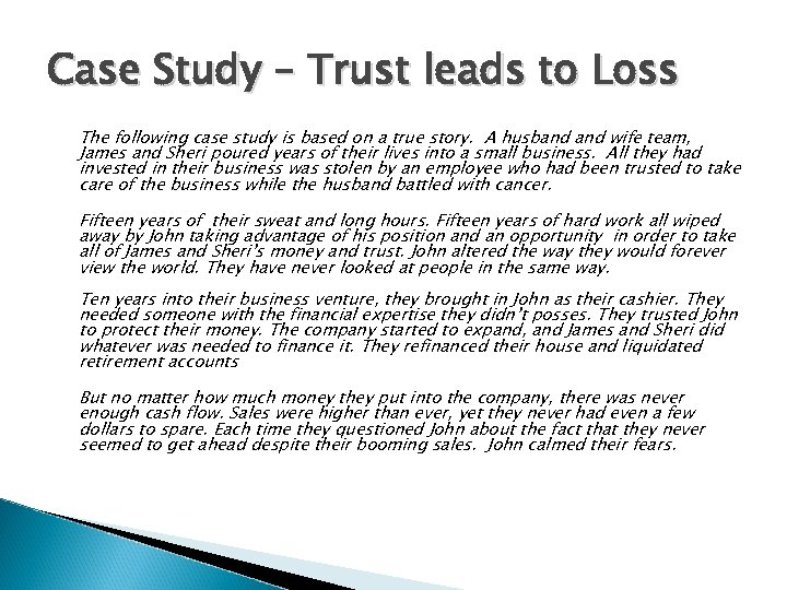 Case Study – Trust leads to Loss The following case study is based on