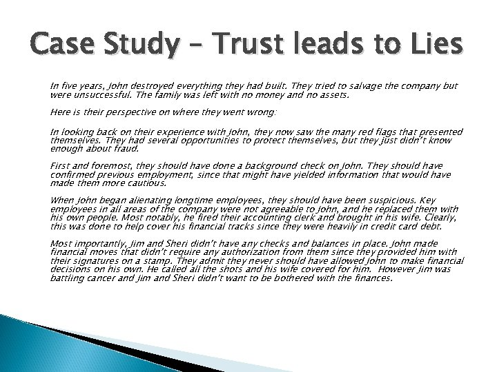 Case Study – Trust leads to Lies In five years, John destroyed everything they