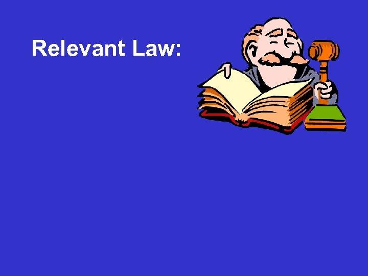 Relevant Law: