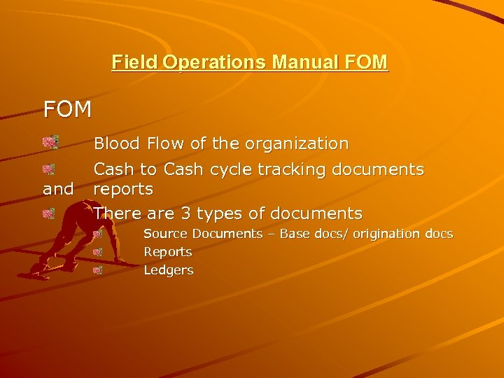 Field Operations Manual FOM and Blood Flow of the organization Cash to Cash cycle