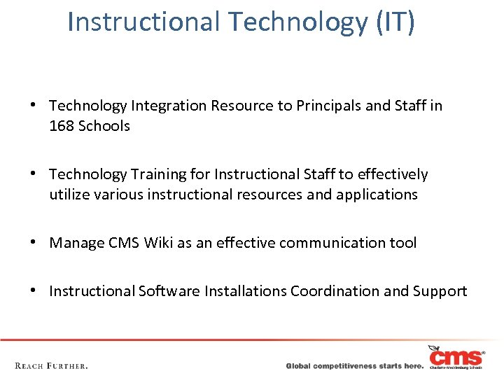 Instructional Technology (IT) • Technology Integration Resource to Principals and Staff in 168 Schools