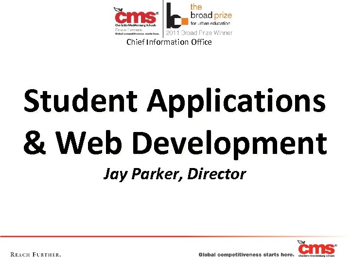 Chief Information Office Student Applications & Web Development Jay Parker, Director