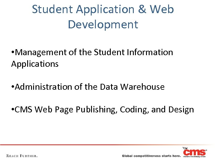 Student Application & Web Development • Management of the Student Information Applications • Administration