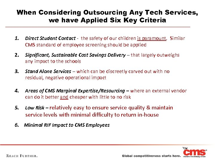 When Considering Outsourcing Any Tech Services, we have Applied Six Key Criteria 1. Direct
