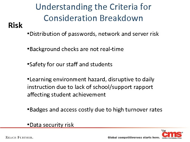 Risk Understanding the Criteria for Consideration Breakdown • Distribution of passwords, network and server