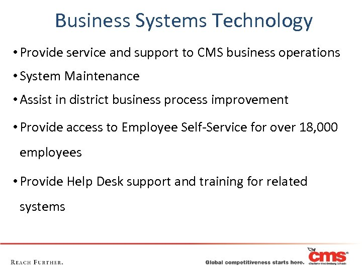 Business Systems Technology • Provide service and support to CMS business operations • System