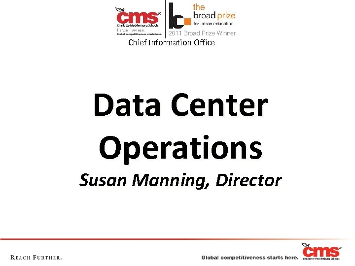 Chief Information Office Data Center Operations Susan Manning, Director