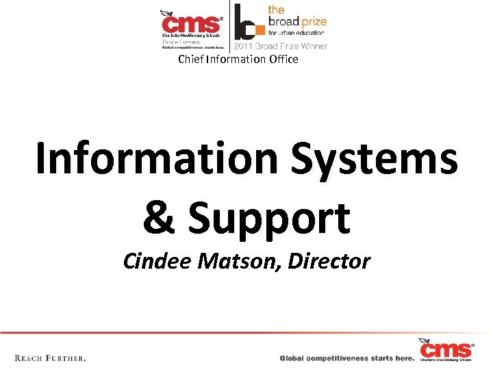 Chief Information Office Information Systems & Support Cindee Matson, Director