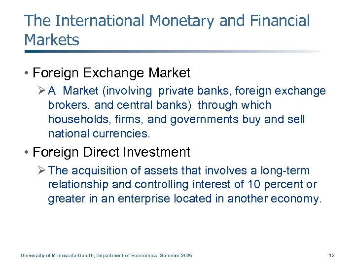 The International Monetary and Financial Markets • Foreign Exchange Market Ø A Market (involving