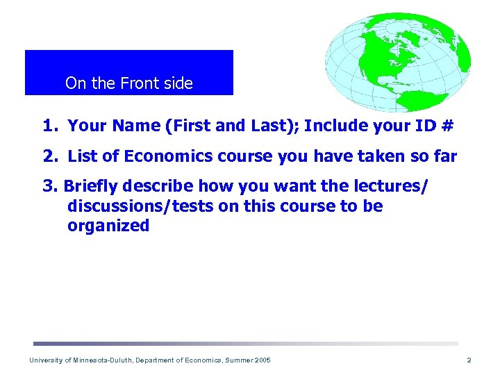 On the Front side 1. Your Name (First and Last); Include your ID #