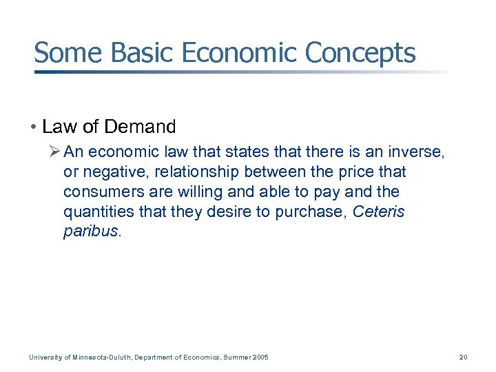 Some Basic Economic Concepts • Law of Demand Ø An economic law that states