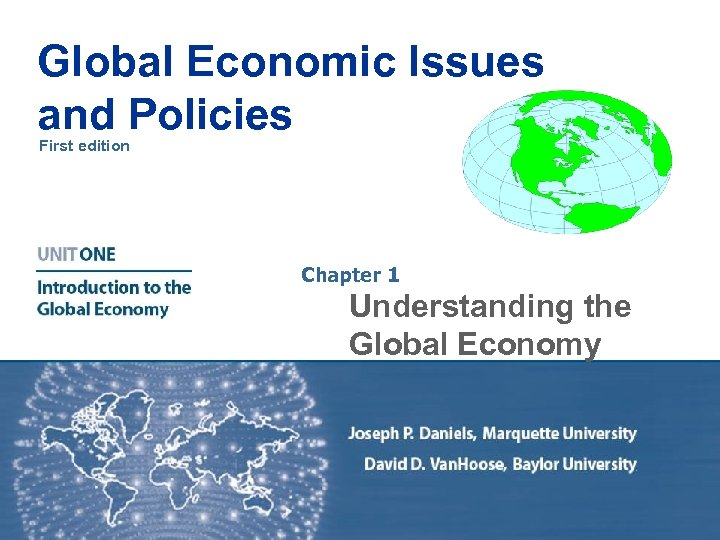 Global Economic Issues and Policies First edition Chapter 1 Understanding the Global Economy