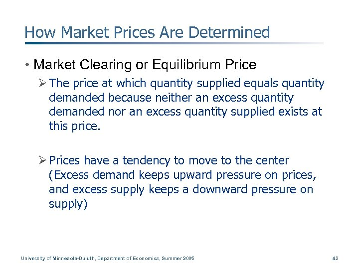 How Market Prices Are Determined • Market Clearing or Equilibrium Price Ø The price
