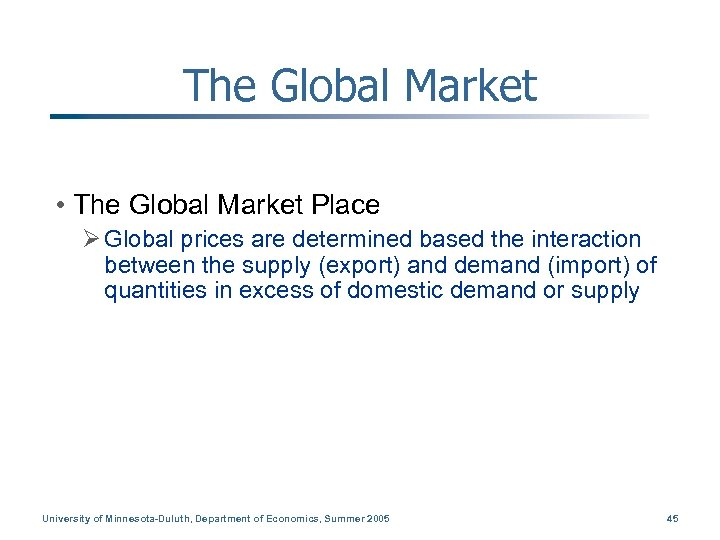The Global Market • The Global Market Place Ø Global prices are determined based