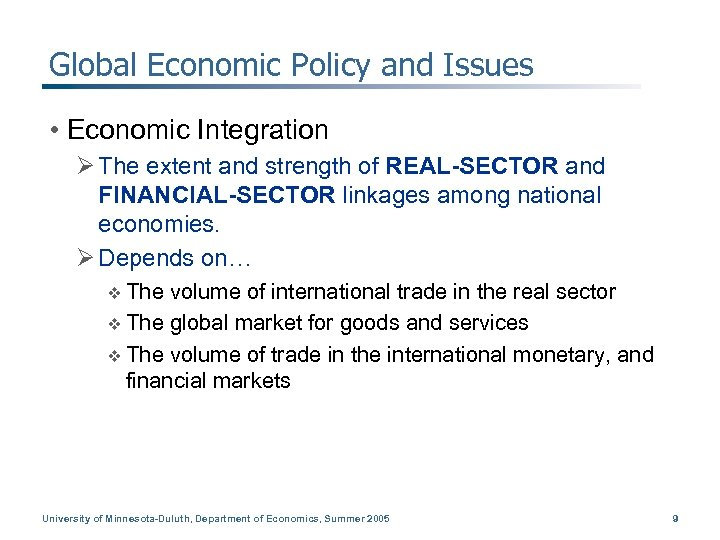 Global Economic Policy and Issues • Economic Integration Ø The extent and strength of