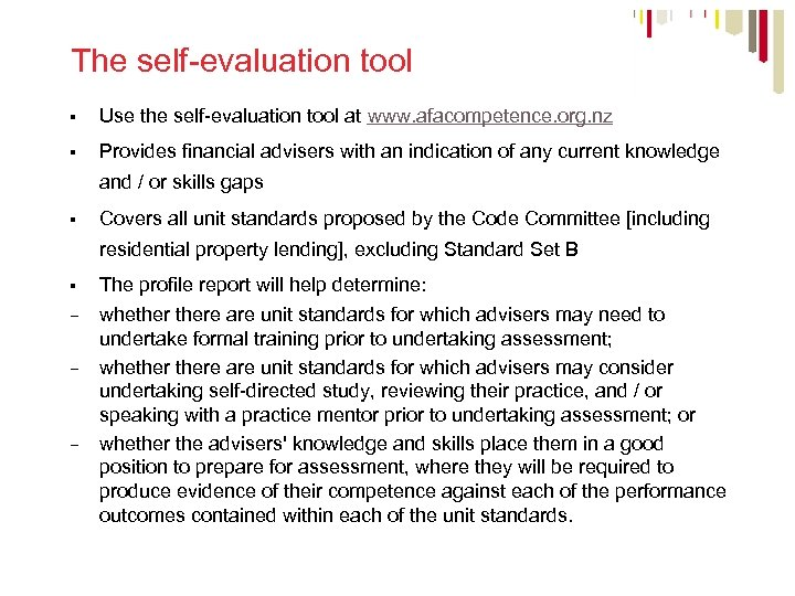 The self-evaluation tool § Use the self-evaluation tool at www. afacompetence. org. nz §