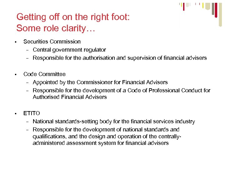 Getting off on the right foot: Some role clarity… § Securities Commission – Central