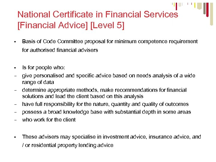 National Certificate in Financial Services [Financial Advice] [Level 5] § Basis of Code Committee