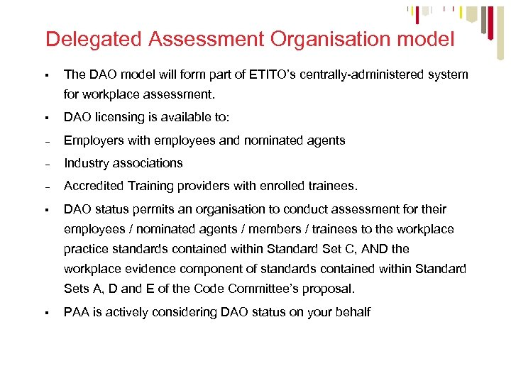Delegated Assessment Organisation model § The DAO model will form part of ETITO's centrally-administered